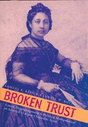 Broken Trust: Greed, Mismanagement, and Political Manipulation at America's Largest Charitable Trust (Latitude 20 Books)