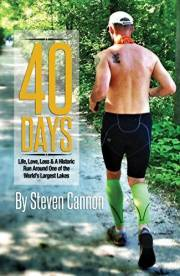 40 DAYS: Life, Love, Loss and A Historic Run Around One of the World's Largest Lakes